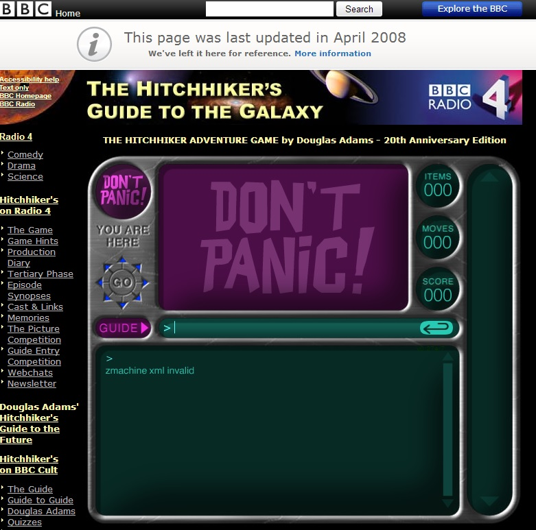 Color image of BBC's Web page at BBC Radio 4. To the left is a column of navigational links. The page is headed THE HITCHHIKER'S GUIDE TO THE GALAXY. Underneath reads THE HITCHHIKER ADVENTURE GAME by Douglas Adams - 20th Anniversary Edition. A green, purple, gray and blue image of the Book is underneath, filling most of the page. It says DON'T PANIC twice. The text in the command line reads, 'zmachine xml invalid.'