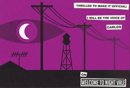 Image of Night Vale's purple logo, altered to read (in all caps), 'Thrilled to make it official: I will be the voice of Carlos on Welcome to Night Vale.'