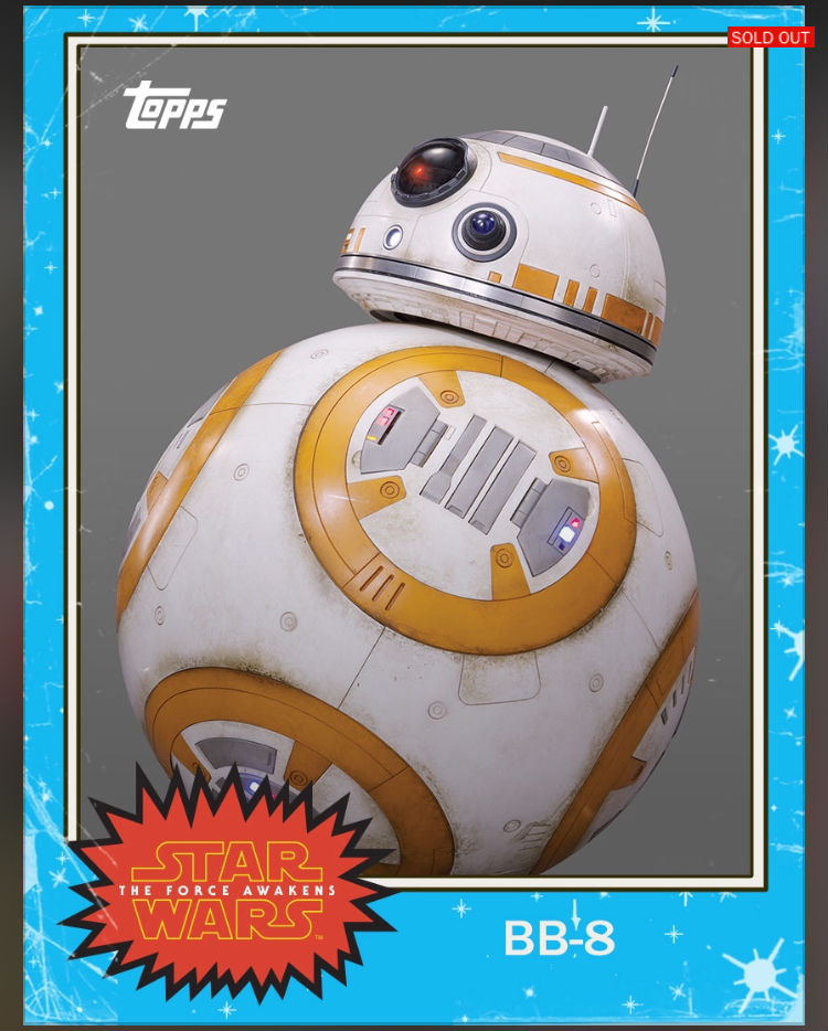 "A slightly creased trading card featuring the BB-8 robot. The TOPPS logo is in the upper left, and the Star Wars: The Force Awakens logo is in the lower left. The card's caption reads ""BB-8."""