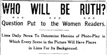 "Transcription: ""Who Will Be Ruth?: Question Put to Women Readers. Lima Daily News To Determine Heroine of Photo-Play in Which Every Scene in the Picture Will Have Places in Lima For Its Background"""